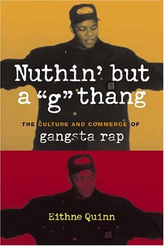 Nuthin' but a G Thang The Culture and Commerce of Gangsta Rap  2004 edition cover
