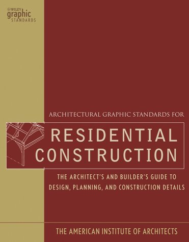 Architectural Graphic Standards for Residential Construction The Architect's and Builder's Guide to Design, Planning, and Construction Details  2003 edition cover