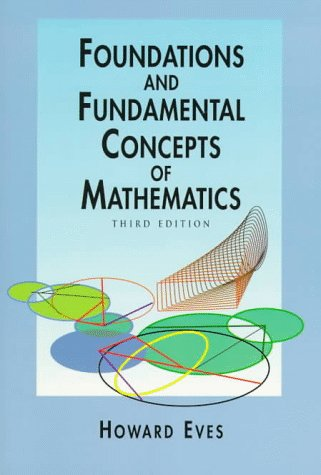 Foundations and Fundamental Concepts of Mathematics  3rd 1997 (Revised) edition cover