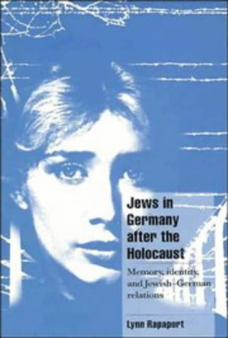 Jews in Germany after the Holocaust Memory, Identity, and Jewish-German Relations  1997 edition cover