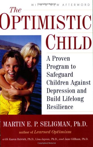 Optimistic Child A Proven Program to Safeguard Children Against Depression and Build Lifelong Resilience 13th 1995 edition cover