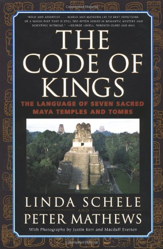 Code of Kings The Language of Seven Sacred Maya Temples and Tombs  1999 edition cover