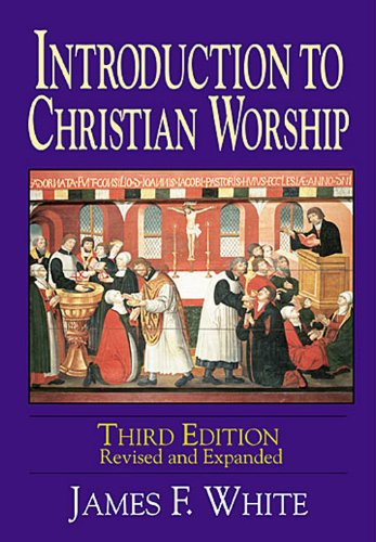 Introduction to Christian Worship  3rd 2001 (Revised) edition cover