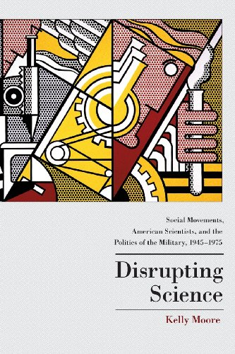 Disrupting Science Social Movements, American Scientists, and the Politics of the Military, 1945-1975  2008 edition cover