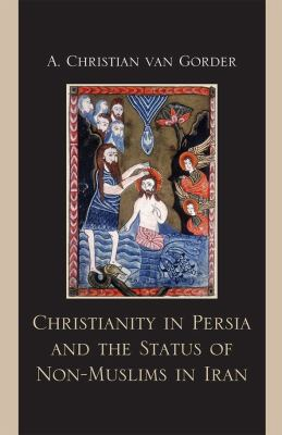 Christianity in Persia and the Status of Non-Muslims in Modern Iran   2010 edition cover