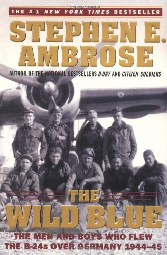 Wild Blue The Men and Boys Who Flew the B-24s over Germany 1944-1945  2002 edition cover