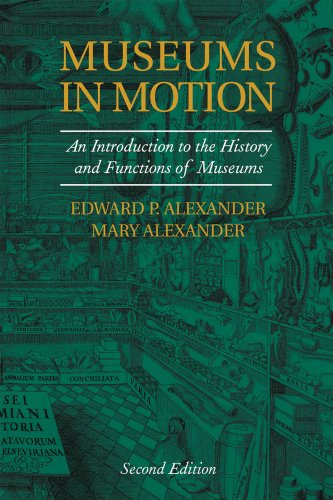 Museums in Motion An Introduction to the History and Functions of Museums 2nd 2007 (Revised) edition cover