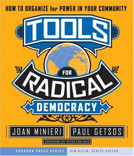 Tools for Radical Democracy How to Organize for Power in Your Community  2007 edition cover
