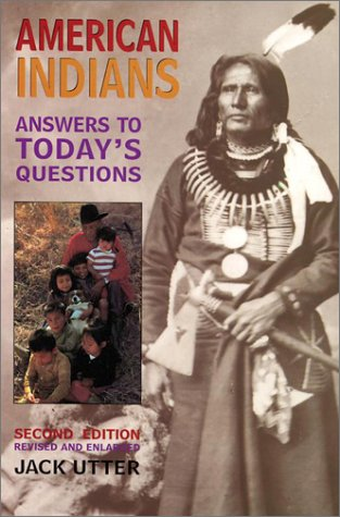American Indians Answers to Today's Questions 2nd 2001 (Revised) edition cover