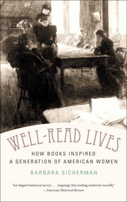 Well-Read Lives How Books Inspired a Generation of American Women  2012 edition cover