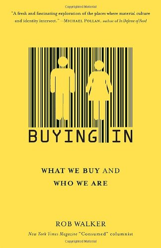 Buying In What We Buy and Who We Are N/A edition cover