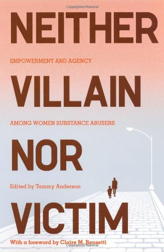 Neither Villain nor Victim Empowerment and Agency among Women Substance Abusers  2008 edition cover