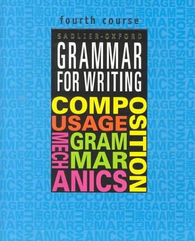 Grammar for Writing, Fourth Course 1st 2000 (Student Manual, Study Guide, etc.) edition cover