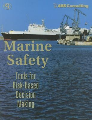 Marine Safety Tools for Risk-Based Decision Making N/A 9780865879096 Front Cover