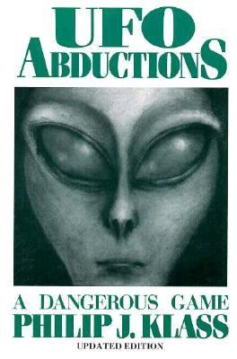 UFO Abductions A Dangerous Game Revised 9780879755096 Front Cover