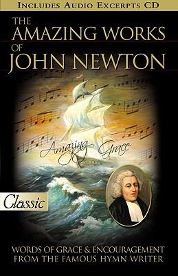 Amazing Works of John Newton   2009 9780882708096 Front Cover
