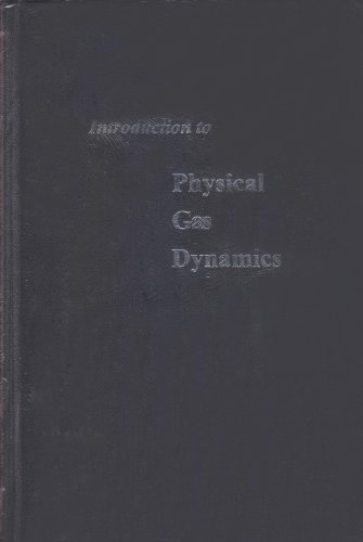 Introduction to Physical Gas Dynamics 1st (Reprint) edition cover