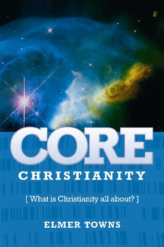 Core Christianity What Is Christianity All About? N/A edition cover