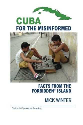 Cuba for the Misinformed Facts from the Forbidden Island N/A edition cover