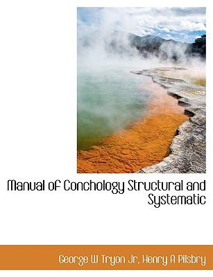 Manual of Conchology Structural and Systematic N/A 9781115319096 Front Cover