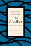 Conflict How Overzealous Motherhood Undermines the Status of Women  2013 edition cover