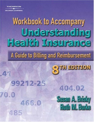 Workbook to Accompany Understanding Health Insurance A Guide to Billing and Reimbursement 8th 2006 9781401896096 Front Cover
