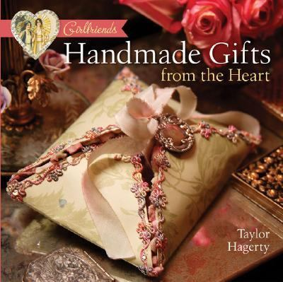 Girlfriends Handmade Gifts from the Heart   2005 9781402716096 Front Cover