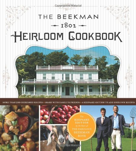 Beekman 1802 Heirloom Cookbook Heirloom Fruits and Vegetables, and More Than 100 Heritage Recipes to Inspire Every Generation  2011 edition cover