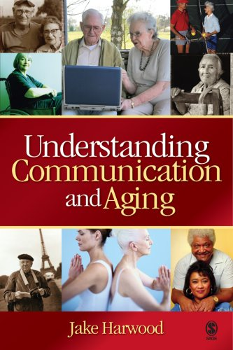 Understanding Communication and Aging Developing Knowledge and Awareness  2007 edition cover