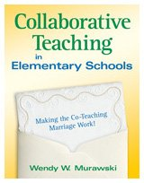 Collaborative Teaching in Elementary Schools Making the Co-Teaching Marriage Work!  2010 edition cover
