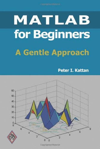 Matlab for Beginners A Gentle Approach N/A 9781438203096 Front Cover