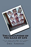 Champions of the Game of Life  N/A 9781491037096 Front Cover