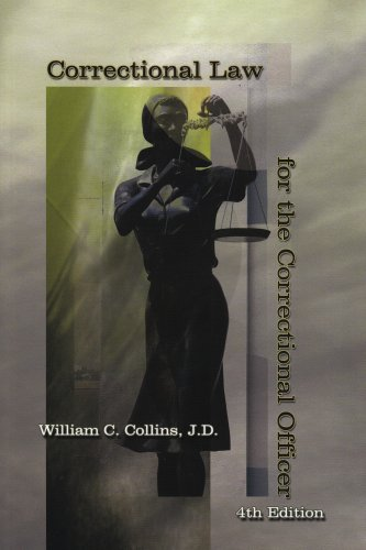 Correctional Law for the Correctional Officer 4th 2004 9781569912096 Front Cover