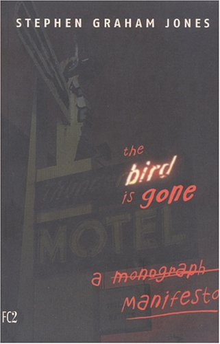 Bird Is Gone A Manifesto  2003 edition cover