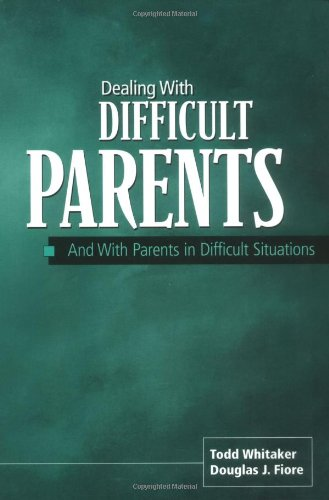 Dealing with Difficult Parents And with Parents in Difficult Situations  2001 edition cover