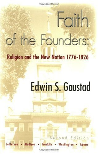 Faith of the Founders Religion and the New Nation, 1776-1826  2004 edition cover