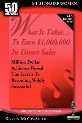 What It Takes... to Earn $1,000,000 in Direct Sales: Million Dollar Achievers Reveal the Secrets to Becoming Wildly Successful (Vol. 5) N/A 9781935689096 Front Cover