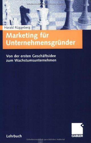 Marketing Für Unternehmensgründer: Von Der Ersten Geschäftsidee Zum Wachstumsunternehmen  2003 edition cover