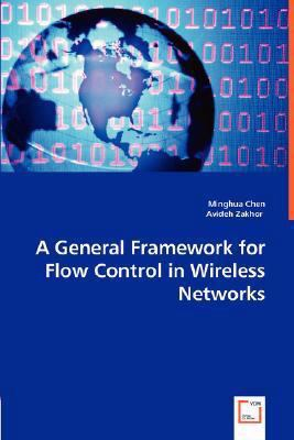 A General Framework for Flow Control in Wireless Networks:   2008 9783836492096 Front Cover