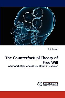 Counterfactual Theory of Free Will  N/A 9783838386096 Front Cover