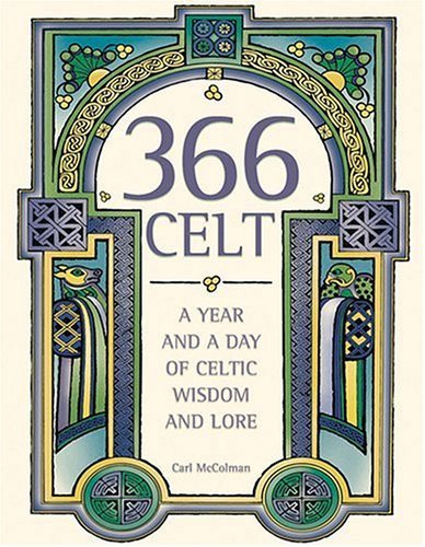 366 Celt: a Year and a Day of Celtic Wisdom and Lore   2005 9780007193097 Front Cover