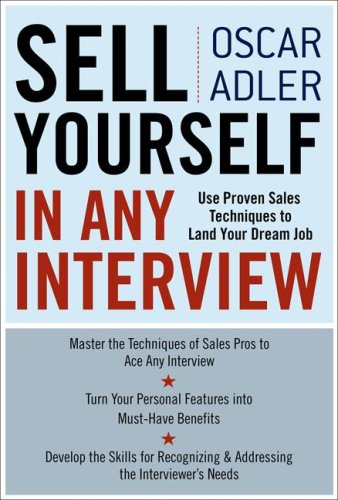 Sell Yourself in Any Interview: Use Proven Sales Techniques to Land Your Dream Job   2008 9780071549097 Front Cover