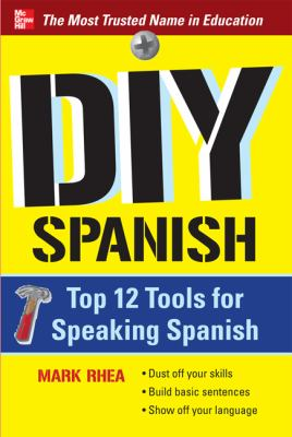 DIY Spanish Top 12 Tools for Speaking Spanish  2012 9780071776097 Front Cover