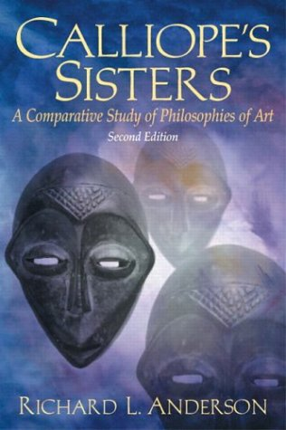 Calliope's Sisters A Comparative Study of Philosophies of Art 2nd 2004 (Revised) edition cover