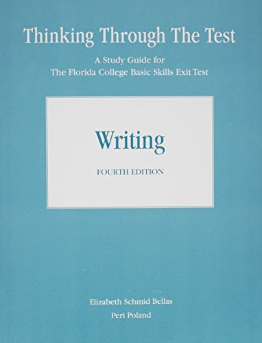Thinking Through the Test A Study Guide for the Florida College Basic Exit Tests - Writing - without Answers 4th 2011 9780205771097 Front Cover