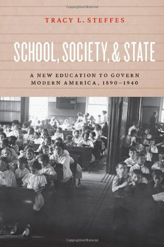 School, Society, and State A New Education to Govern Modern America, 1890-1940  2012 edition cover