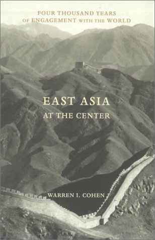 East Asia at the Center Four Thousand Years of Engagement with the World  2000 edition cover