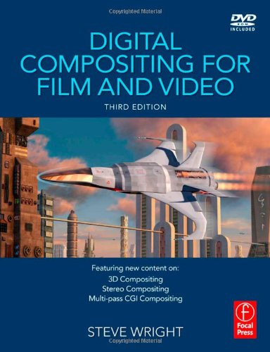 Digital Compositing for Film and Video  3rd 2010 (Revised) edition cover