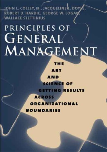 Principles of General Management The Art and Science of Getting Results Across Organizational Boundaries  2007 edition cover