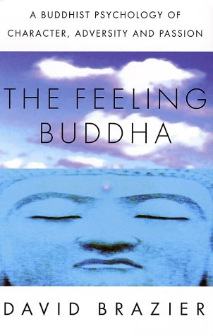Feeling Buddha A Buddhist Psychology of Character, Adversity and Passion 2nd (Revised) edition cover